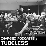 Charged invites Tubeless with Mysth & Snoww (15-10-2016)