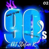 DJ Stefan K - Back To The 90's The Dance Mix Part 2 (Section The 90's Part 2)