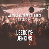 Whatever makes you dance! Vol 04 - Leeroy & Jenkins