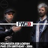 Youngsta b2b Loefah - FWD 5th Birthday - 25/11/06