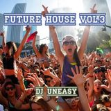 DJ Uneasy - Future House vol.3