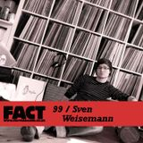 FACT Mix 99: Sven Weisemann