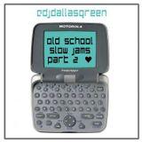 DJ Dallas Green Old School Slow Jams Pt. 2