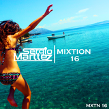 Mixtion Podcast Presented By Sergio Marttez #16