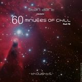 60 Minutes Of Chill, Part 45 (Thoughts)