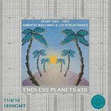 Endless Planets #20 w/ Jeff Michael - Spain 1980-1995: Ambient Balearic & Leftfield Dance
