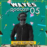 Waves Podcast #05 Ft. Alain Hellion