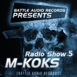 Battle Audio Radio Show 5 by M-KOKS
