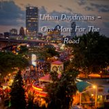 Urban Daydreams - One More For The Road