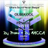 (OLDSKOOL ADDICTION) Dj Promo & Dj Macca - DI.FM - 09-09-16