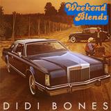 Didi Bones - Weekend Blends #1