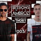 Sessions With Ambroz 003 (THOBY Guest Mix)