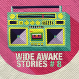 Wide Awake Stories #008 ft. Lo'99, Michael Tullberg, Middlelands, and More