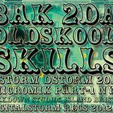 BAK 2DA OLDSKOOL SKILLZ-MICROMIX-PART1-BSTORM-NYE 2012