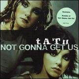 Not Gonna Get Us (Vocal Mix) TATU