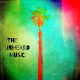 +The Unheard Music+ 6/13/17