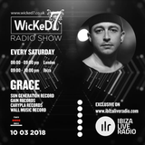GRACE - WICKED 7 RADIO SHOW ON IBIZA LIVE RADIO 10 - 03 - 2018