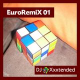XXXTENDED EuroRemiX 01