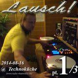 Lausch! @ Die Technoküche (14-08-16) pt1