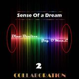 -Sense Of A Dream- Jay O'MeL & Dino Benitez Collaboration 02