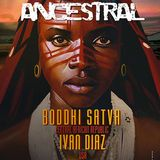 Boddhi Satva @ Ancestral, Djoon, Friday May 30th, 2014
