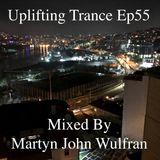 Uplifting Trance. Mixed By Martyn John Wulfran Ep55