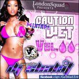 The Caution Wet Mixtape Vol 2 - Mix by Dj Shakit