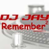 Dj Jay - Remember2 Vol.1 Sesión 1