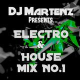 Electro & House Mix NO.1 By Martenz