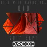 Life With Hardstyle 010 (2017 Sept)