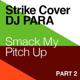 Dj Para: Smack my pitch up - Part Two