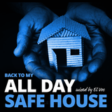BACK TO MY ALL DAY SAFE HOUSE
