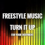 Turn up that Freestyle Music 227 - DJ Carlos C4 Ramos