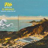 716 Exclusive Mix - Dj Bronco : Paris / Rio Connection Mix