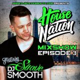 House Nation Mix Show Ep3