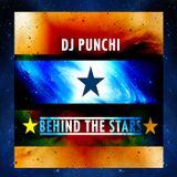 DJ PUNCHI - BEHIND THE STARS