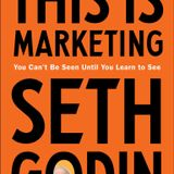 Seth Godin This is Marketing You Can't Be Seen Until You Learn To See Book Summary