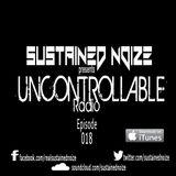 Uncontrollable Radio - Episode 018