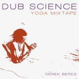 Dub Science : Yoga Mixtape