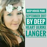 Deep House pure 9/17 by Deep Heart Ulrike Langer
