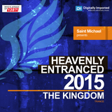 [DI.FM Trance] Heavenly Entranced 2015 (The Kingdom) Mixed by Saint Michael