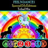FEEL'N DANCE 1 - Living For One Love Is OK Try It (adr23mix) Special DJs Editions - TRIBAL HOUSE MIX