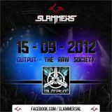 Slammers @ Output The Raw Society 15/09/2012