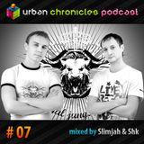 Urban Chronicles Podcast 07 - Slimjah & Shk