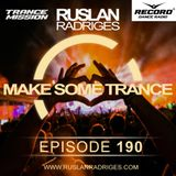 Ruslan Radriges - Make Some Trance 190 (Radio Show)
