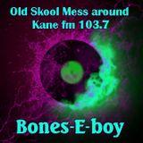KFMP - OLD SKOOL. Bones-E-boy . Old Skool Mess-around #38. (80s & 90s Vinyl house tracking) Kane fm