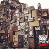 Reggae Soundsystem Corner Radio Show - July Part Two (Hosted By Royal Marx Soundsystem UK)