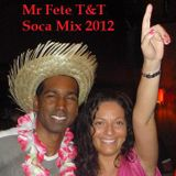 Trinidad & Tobago Soca Mix 2012 - Mr Fete