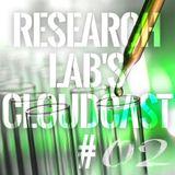 Research Lab's Cloudcast #02