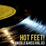 Hot Feet! - Crackle & Hiss Vol. 03